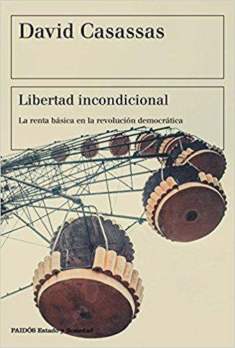 Libro de David Casassas sobre la renta básica y la libertad